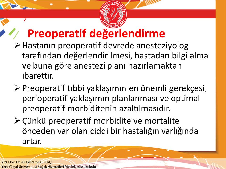 Konu Başlıkları  Preoperatif değerlendirme  Preoperatif hazırlık  Premedikasyon