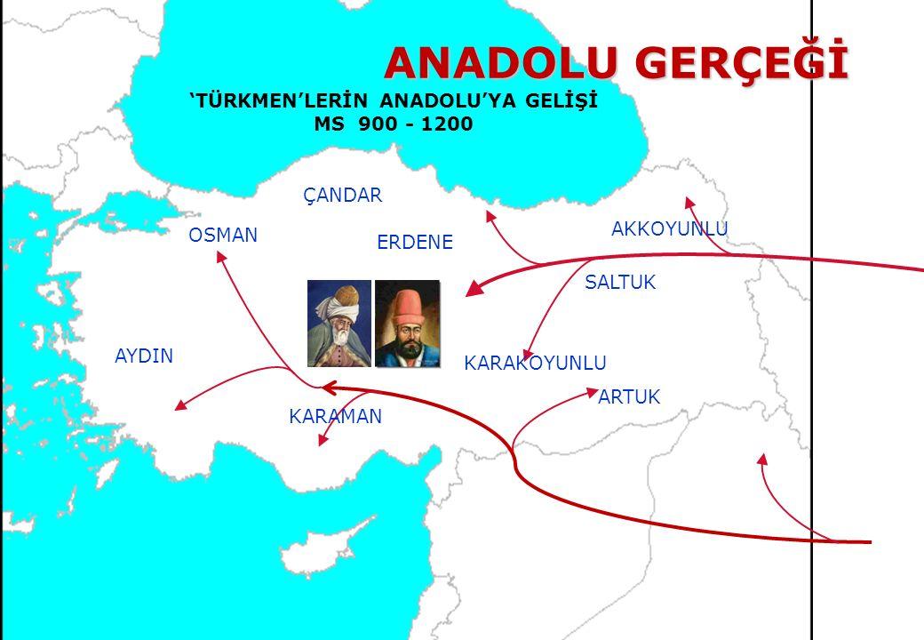 'TÜRKMEN'LERİN ANADOLU'YA GELİŞİ MS 900 - 1200 ÇANDAR KARAMAN AYDIN OSMAN ARTUK SALTUK AKKOYUNLU KARAKOYUNLU ERDENE ANADOLU GERÇEĞİ