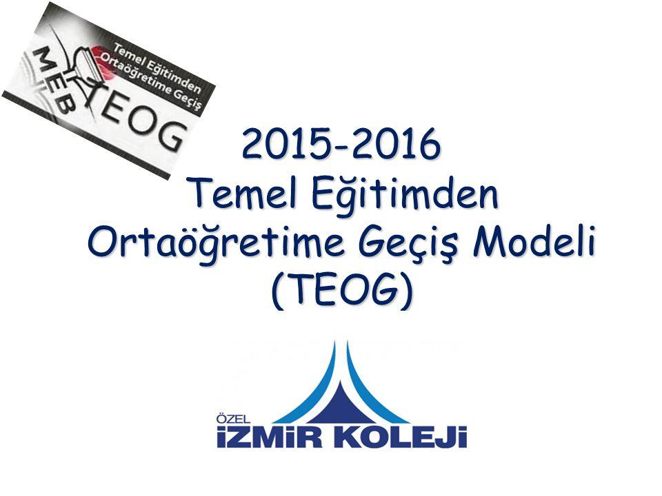 2015-2016 Temel Eğitimden Ortaöğretime Geçiş Modeli (TEOG)