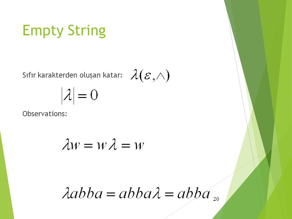 Empty String Sıfır karakterden oluşan katar: Observations: 20