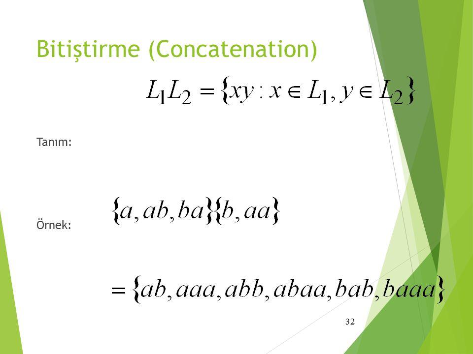 Bitiştirme (Concatenation) Tanım: Örnek: 32