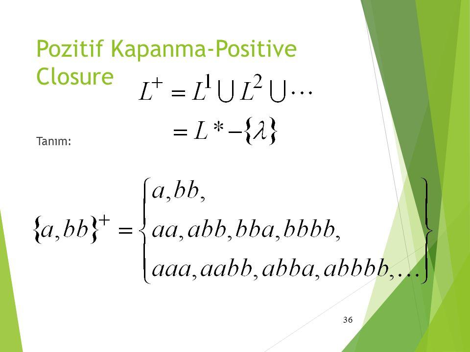 Pozitif Kapanma-Positive Closure Tanım: 36
