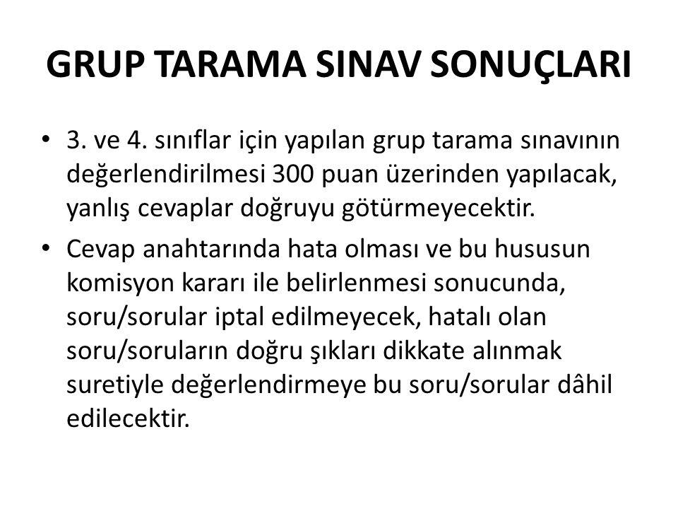 GRUP TARAMA SINAV SONUÇLARI 3.ve 4.