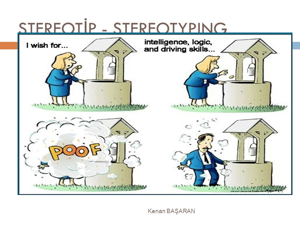 STEREOT İ P - STEREOTYPING  A generalization about a group of people in which identical characteristics are assigned to virtually all the members of the group, regardless of actual variation among the members (Aaronson et.