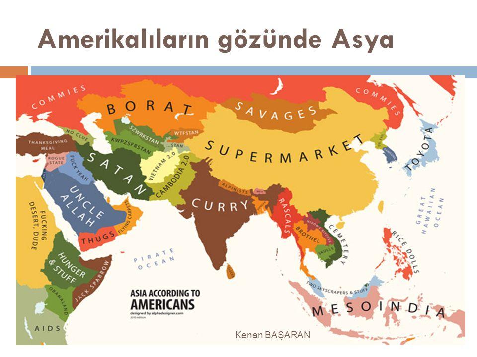 Amerikalıların gözünde Asya Kenan BAŞARAN