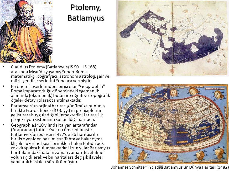 Ptolemy, Batlamyus Claudius Ptolemy (Batlamyus) İS 90 – İS 168) arasında Mısır'da yaşamış Yunan-Roma matematikçi, coğrafyacı, astronom astrolog, şair