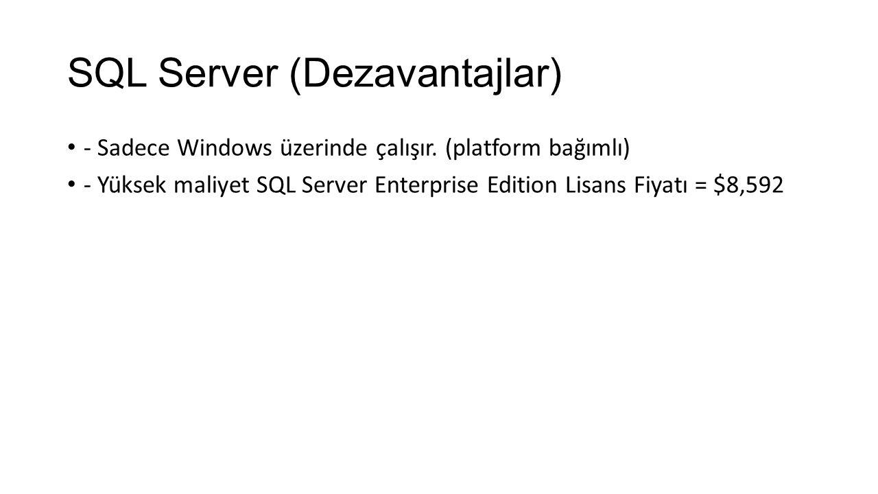 SQL Server (Dezavantajlar) - Sadece Windows üzerinde çalışır.