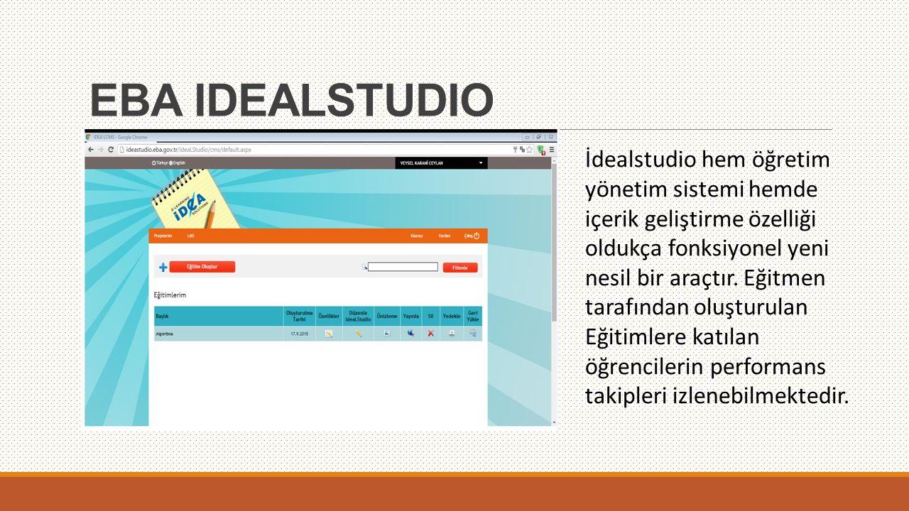 EBA IDEALSTUDIO İdealstudio hem öğretim yönetim sistemi hemde içerik geliştirme özelliği oldukça fonksiyonel yeni nesil bir araçtır. Eğitmen tarafında