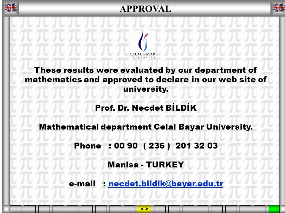 These results were evaluated by our department of mathematics and approved to declare in our web site of university.
