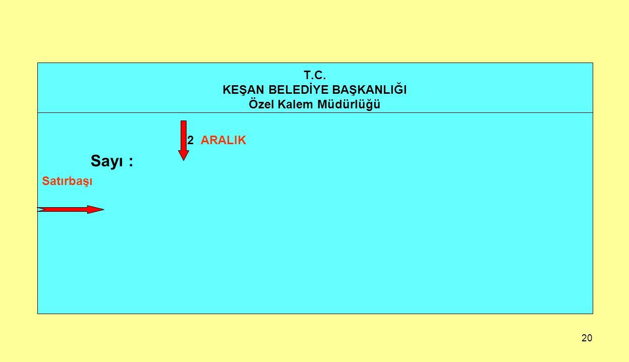 20 T.C. KEŞAN BELEDİYE BAŞKANLIĞI Özel Kalem Müdürlüğü 2 ARALIK Sayı : Satırbaşı