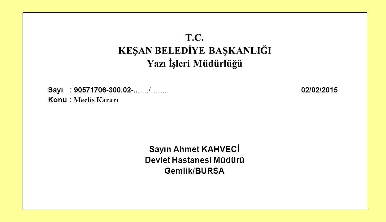 33 T.C. KEŞAN BELEDİYE BAŞKANLIĞI Yazı İşleri Müdürlüğü Sayı : 90571706-300.02-......./…..... 02/02/2015 Konu : Meclis Kararı Sayın Ahmet KAHVECİ Devl