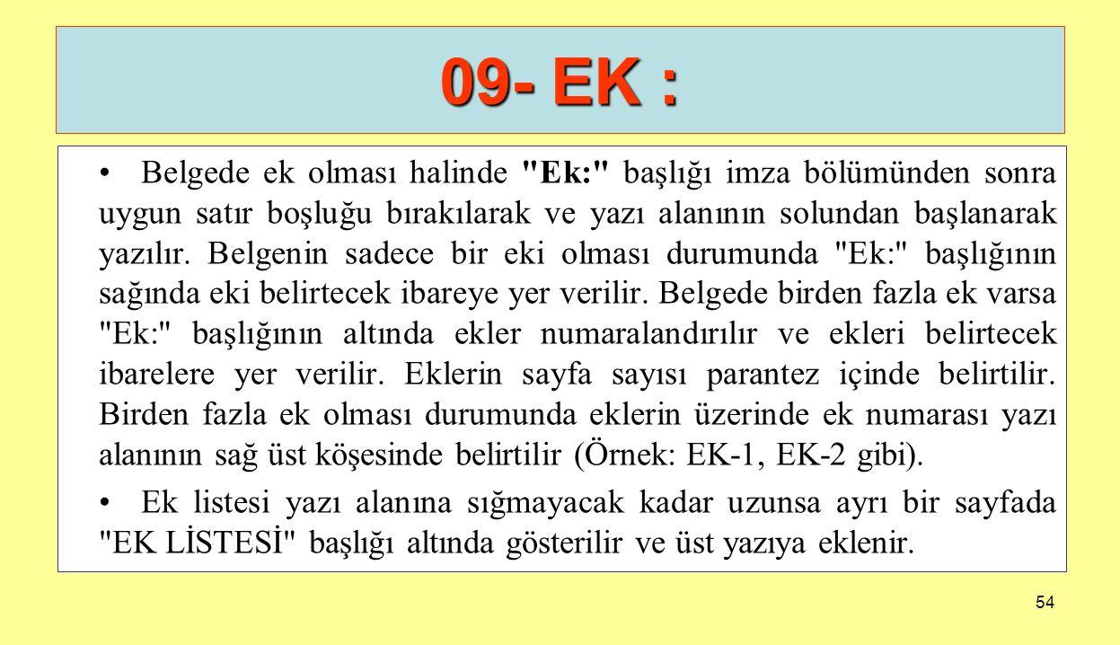 54 09- EK : Belgede ek olması halinde