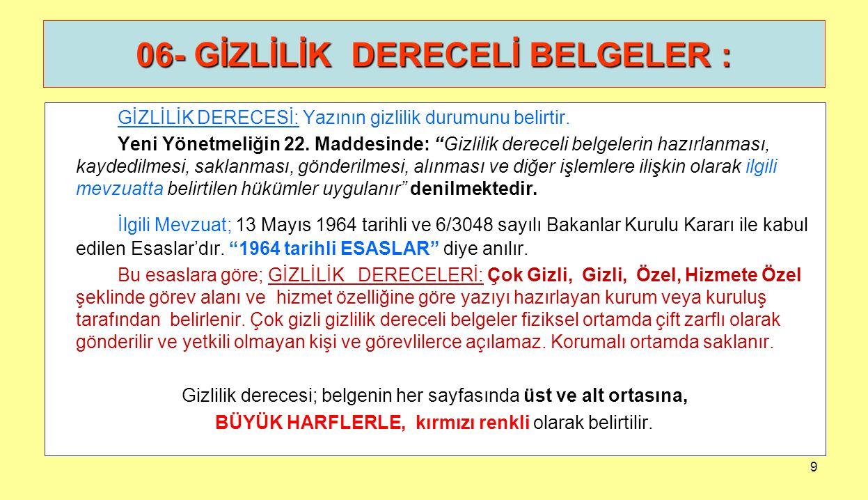 40 METİN YAZIM KURALLARI : Belge, Türk Dil Kurumu tarafından hazırlanan Yazım Kılavuzu ve Türkçe Sözlük esas alınarak dil bilgisi kurallarına göre anlamlı ve özlü olarak yazılır.