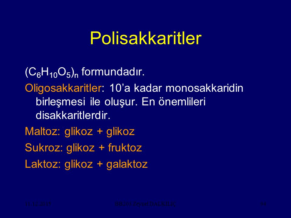 11.12.201594 Polisakkaritler (C 6 H 10 O 5 ) n formundadır. Oligosakkaritler: 10'a kadar monosakkaridin birleşmesi ile oluşur. En önemlileri disakkari