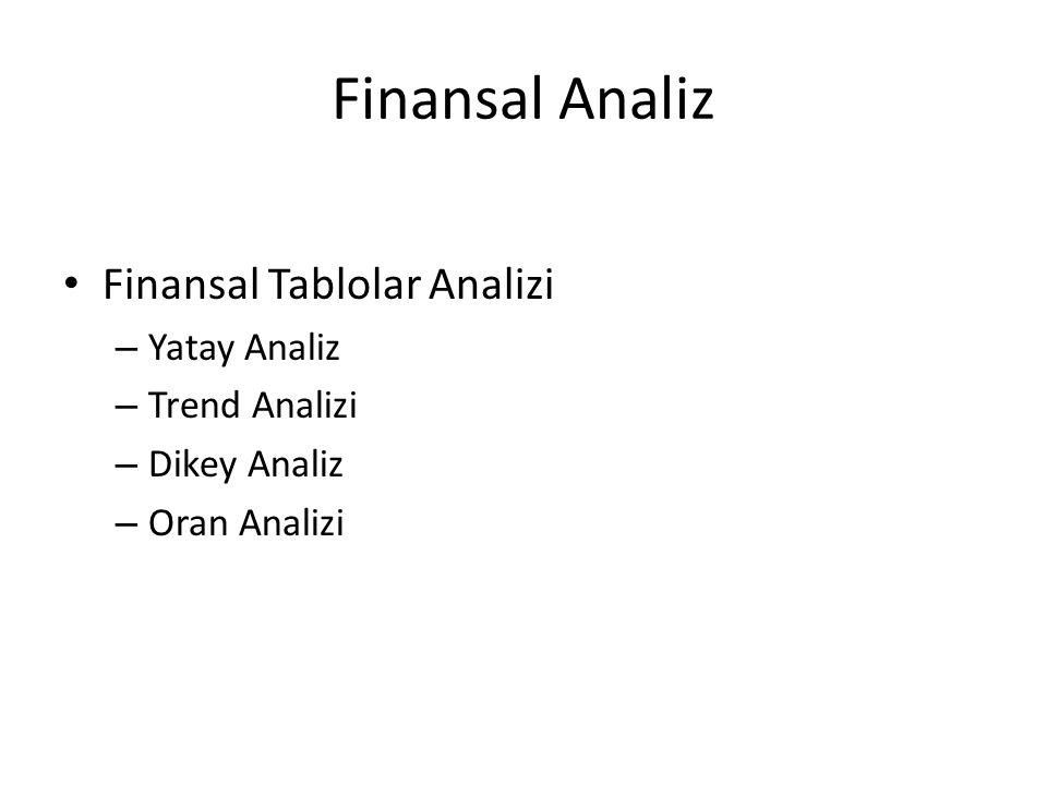 Finansal Analiz Finansal Tablolar Analizi – Yatay Analiz – Trend Analizi – Dikey Analiz – Oran Analizi