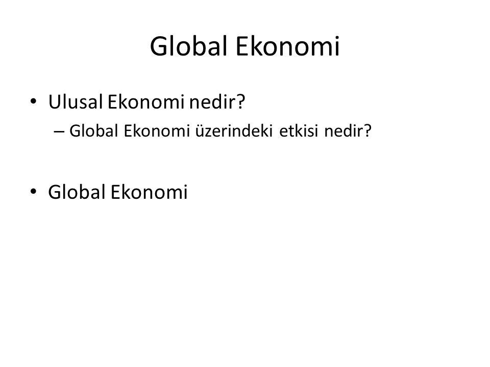Global Ekonomi Ulusal Ekonomi nedir? – Global Ekonomi üzerindeki etkisi nedir? Global Ekonomi