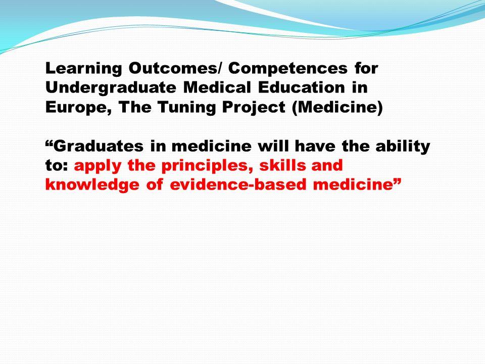 ABD ve Kanada akreditasyon standartları (Liason Committee on Medical Education) da Kanıta Dayalı Tıp Becerilerini kazandıracak ve benimsetecek bir eğitimi gerektiriyor.