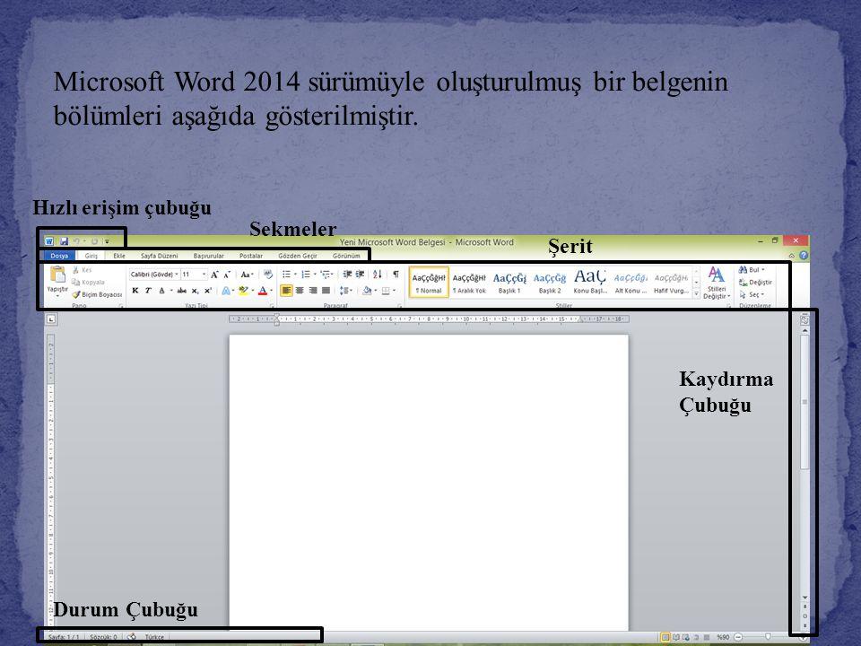 Hızlı erişim çubuğu Sekmeler Şerit Kaydırma Çubuğu Durum Çubuğu Microsoft Word 2014 sürümüyle oluşturulmuş bir belgenin bölümleri aşağıda gösterilmişt