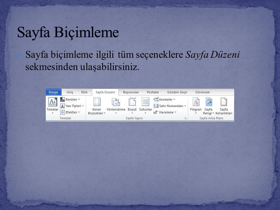 Sayfa biçimleme ilgili tüm seçeneklere Sayfa Düzeni sekmesinden ulaşabilirsiniz.
