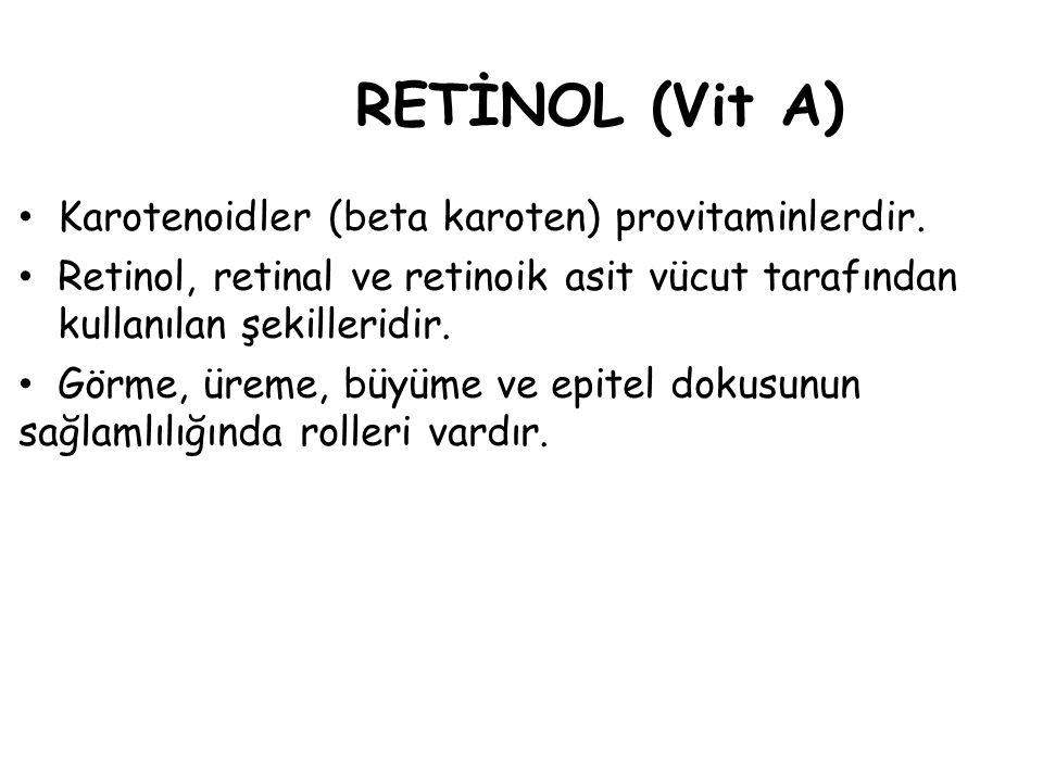RETİNOL (Vit A) Karotenoidler (beta karoten) provitaminlerdir.