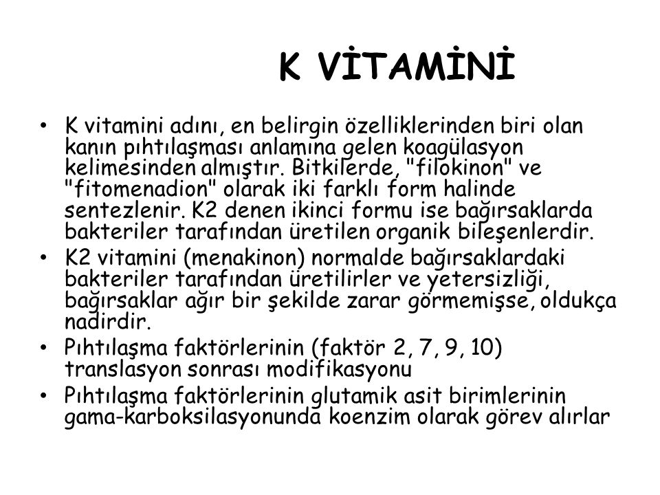K VİTAMİNİ K vitamini adını, en belirgin özelliklerinden biri olan kanın pıhtılaşması anlamına gelen koagülasyon kelimesinden almıştır.