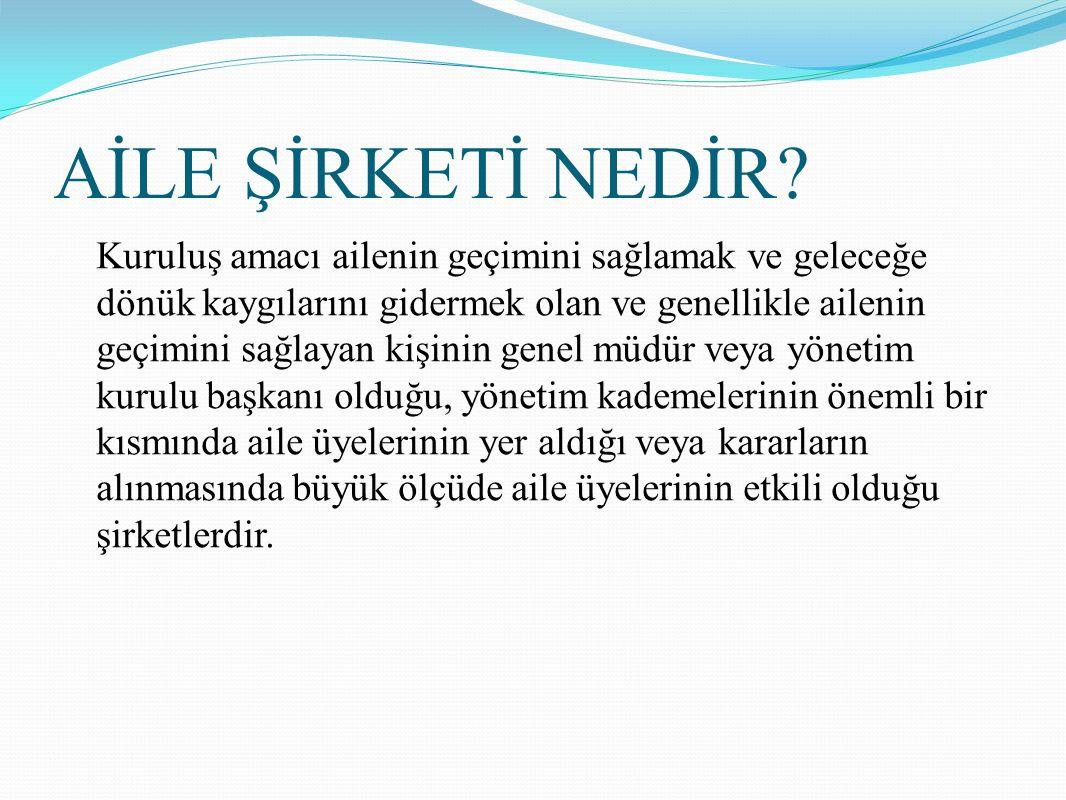 AİLE ŞİRKETLERİNİN TEMEL ÖZELLİKLERİ 1.