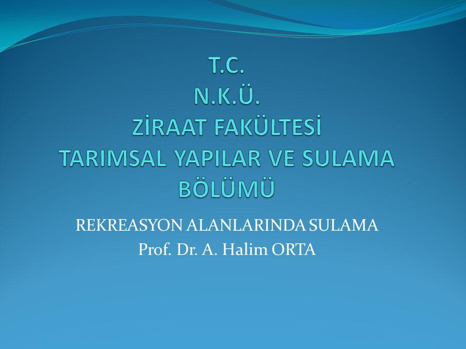 REKREASYON ALANLARINDA SULAMA Prof. Dr. A. Halim ORTA