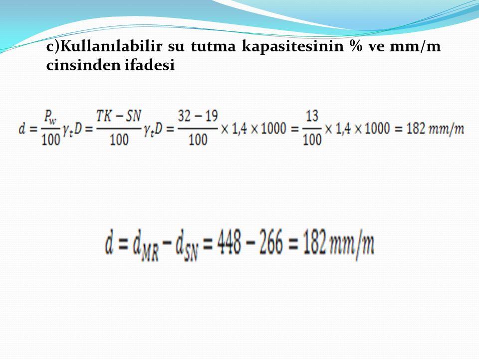c)Kullanılabilir su tutma kapasitesinin % ve mm/m cinsinden ifadesi