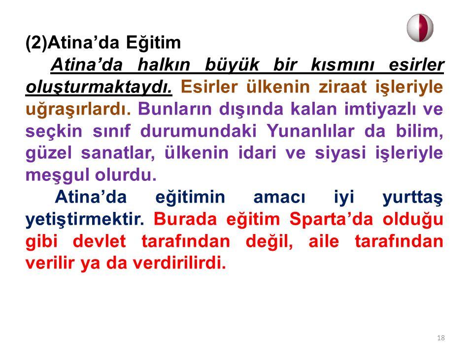(2)Atina'da Eğitim Atina'da halkın büyük bir kısmını esirler oluşturmaktaydı.