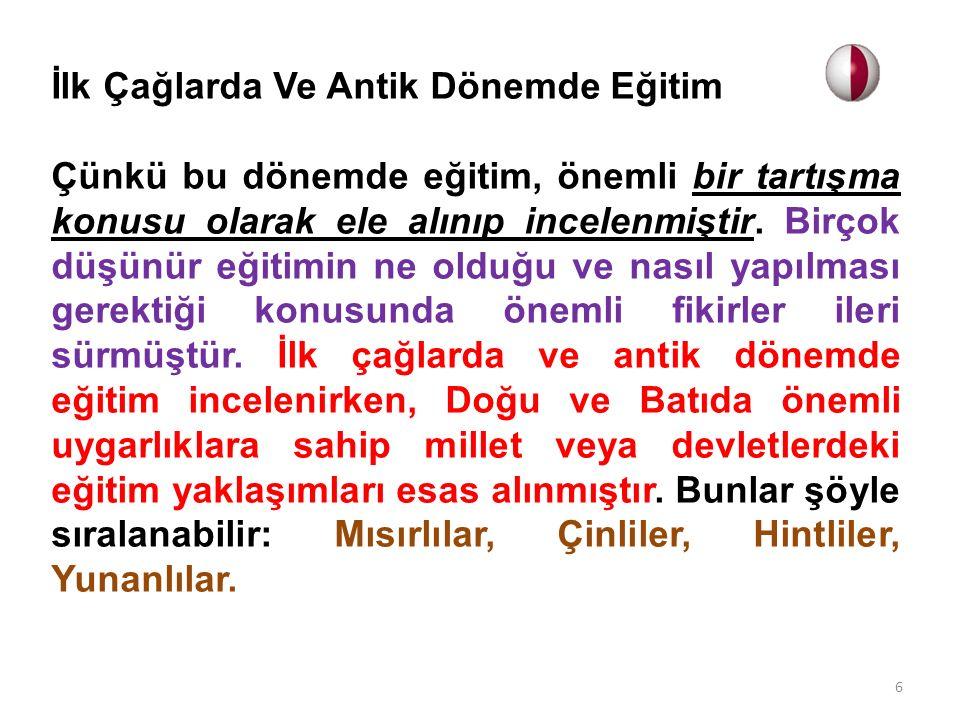 a) İlk Türk Toplumlarında Eğitim İlk Türk toplumları ve devletleri olarak bilinen Hunlar, Göktürkler ve Uygurlarda eğitim biçimini yaşam koşulları belirlemiştir.