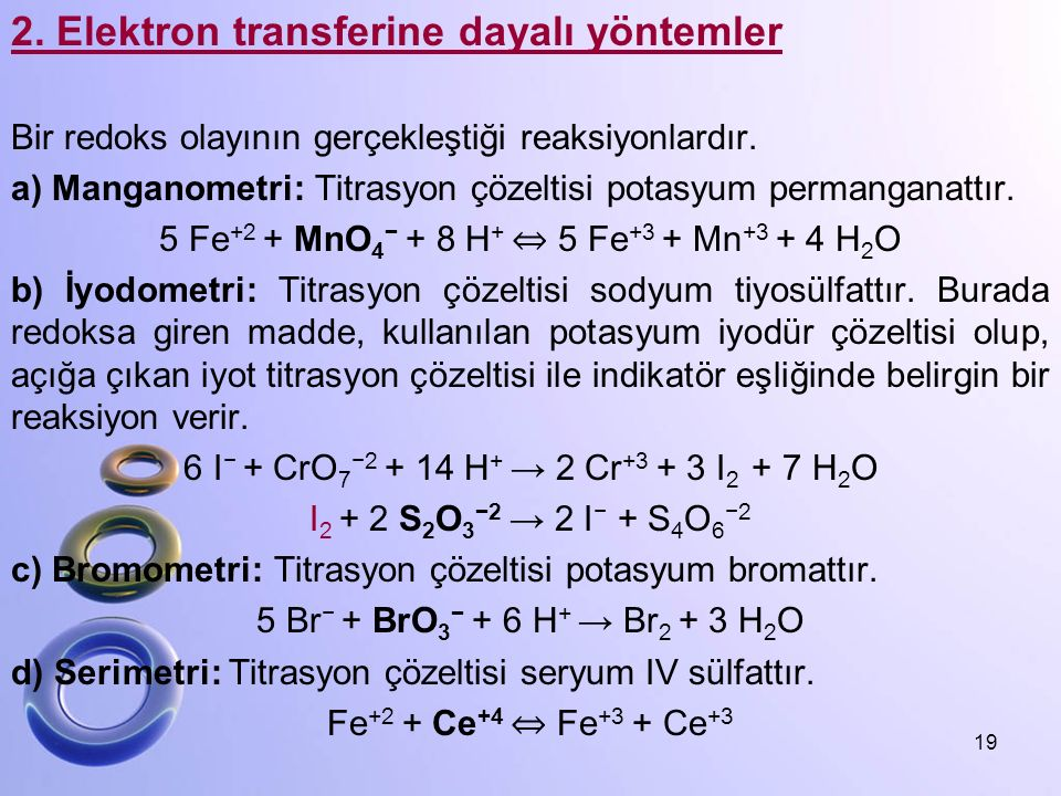 2. Elektron transferine dayalı yöntemler Bir redoks olayının gerçekleştiği reaksiyonlardır. a) Manganometri: Titrasyon çözeltisi potasyum permanganatt