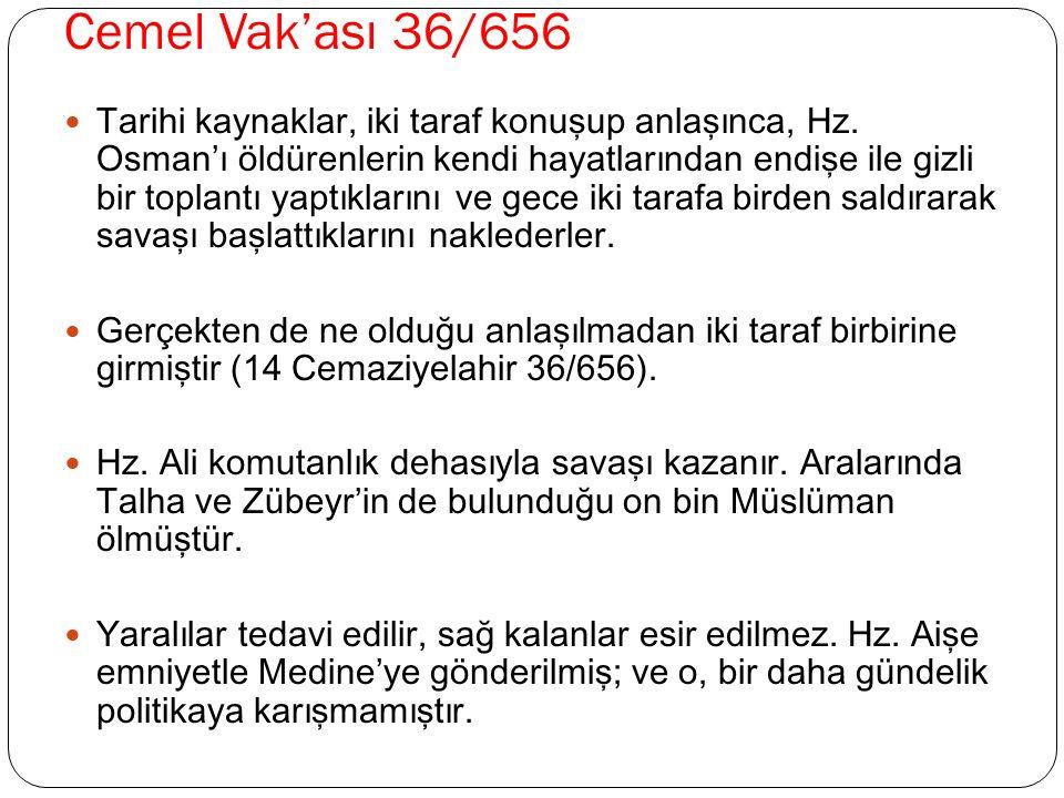 Cemel Vak'ası 36/656 Tarihi kaynaklar, iki taraf konuşup anlaşınca, Hz. Osman'ı öldürenlerin kendi hayatlarından endişe ile gizli bir toplantı yaptıkl