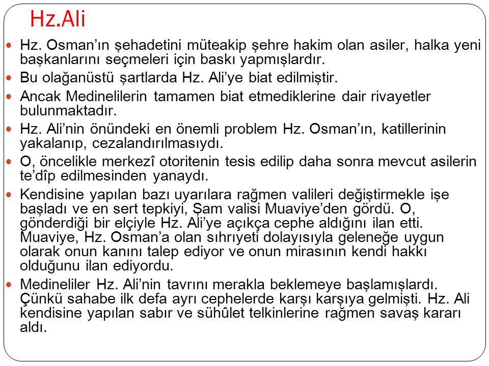 Hz.Ali Hz. Osman'ın şehadetini müteakip şehre hakim olan asiler, halka yeni başkanlarını seçmeleri için baskı yapmışlardır. Bu olağanüstü şartlarda Hz