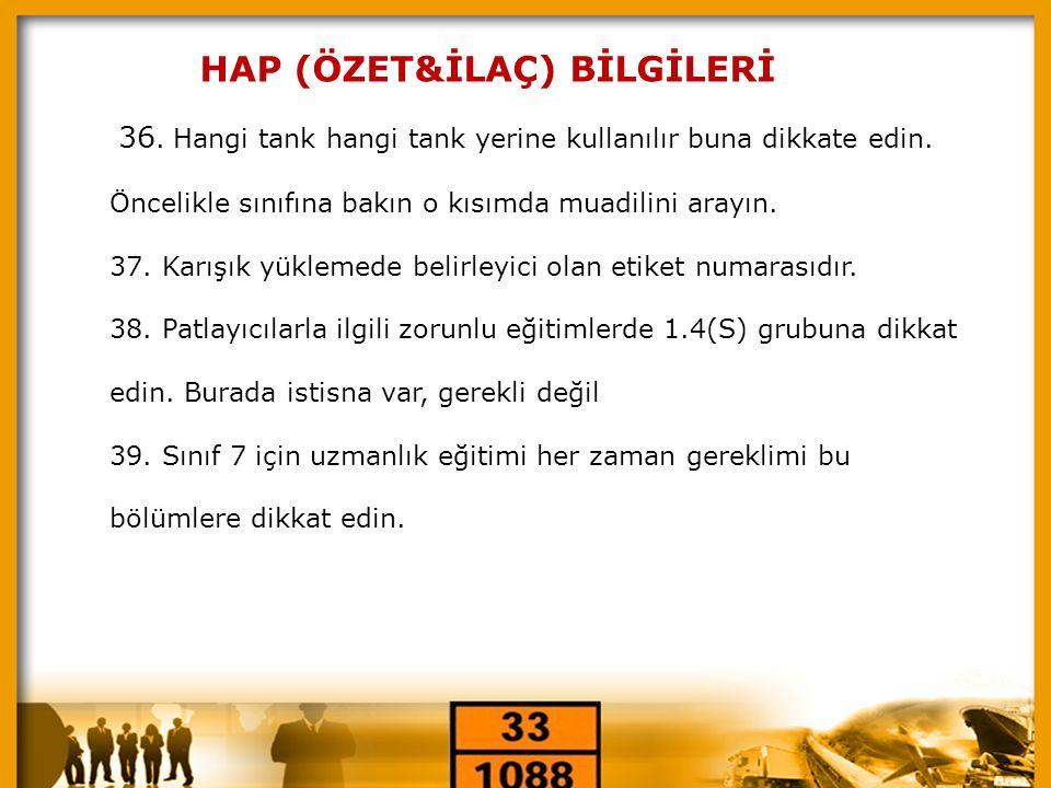 « HAP (ÖZET&İLAÇ) BİLGİLERİ 36. Hangi tank hangi tank yerine kullanılır buna dikkate edin. Öncelikle sınıfına bakın o kısımda muadilini arayın. 37. Ka