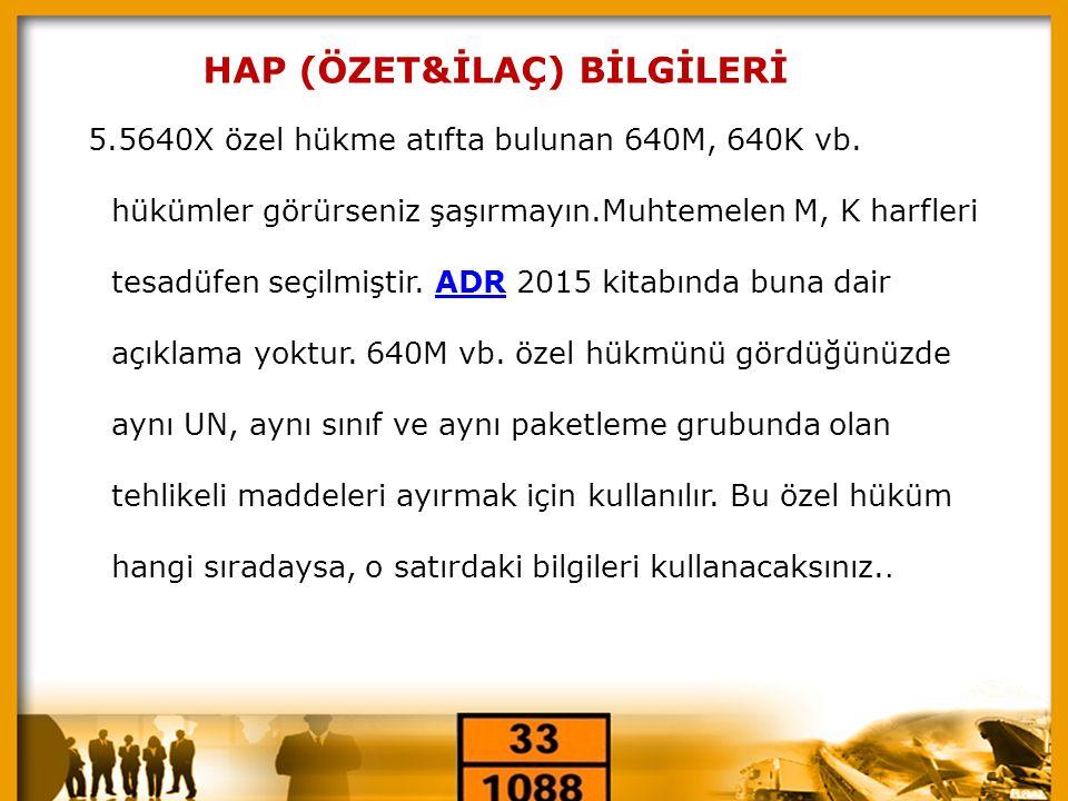 « HAP (ÖZET&İLAÇ) BİLGİLERİ 5.5640X özel hükme atıfta bulunan 640M, 640K vb. hükümler görürseniz şaşırmayın.Muhtemelen M, K harfleri tesadüfen seçilmi