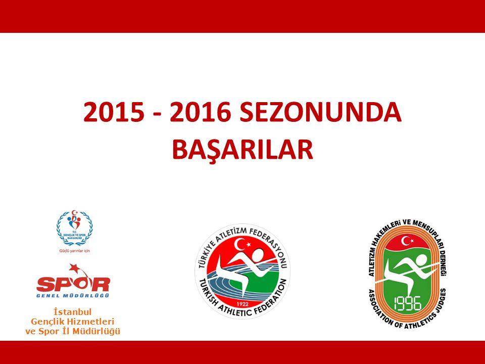 2015 - 2016 SEZONUNDA BAŞARILAR İstanbul Gençlik Hizmetleri ve Spor İl Müdürlüğü İstanbul, 16 Kasım 2015 YIL SONU HAKEM SEMİNERİ