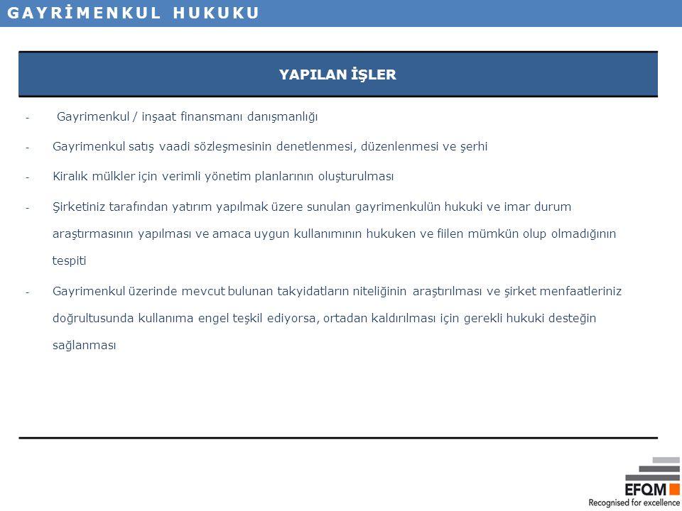 YAPILAN İŞLER - Gayrimenkul / inşaat finansmanı danışmanlığı - Gayrimenkul satış vaadi sözleşmesinin denetlenmesi, düzenlenmesi ve şerhi - Kiralık mül