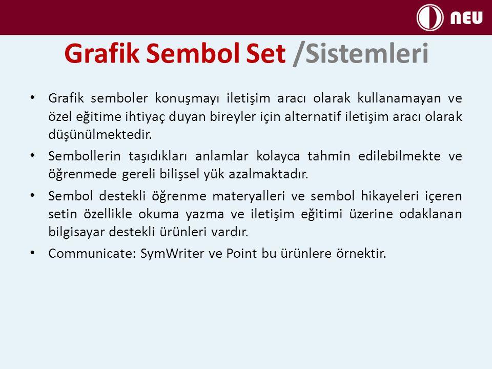 Grafik Sembol Set /Sistemleri Grafik semboler konuşmayı iletişim aracı olarak kullanamayan ve özel eğitime ihtiyaç duyan bireyler için alternatif ilet