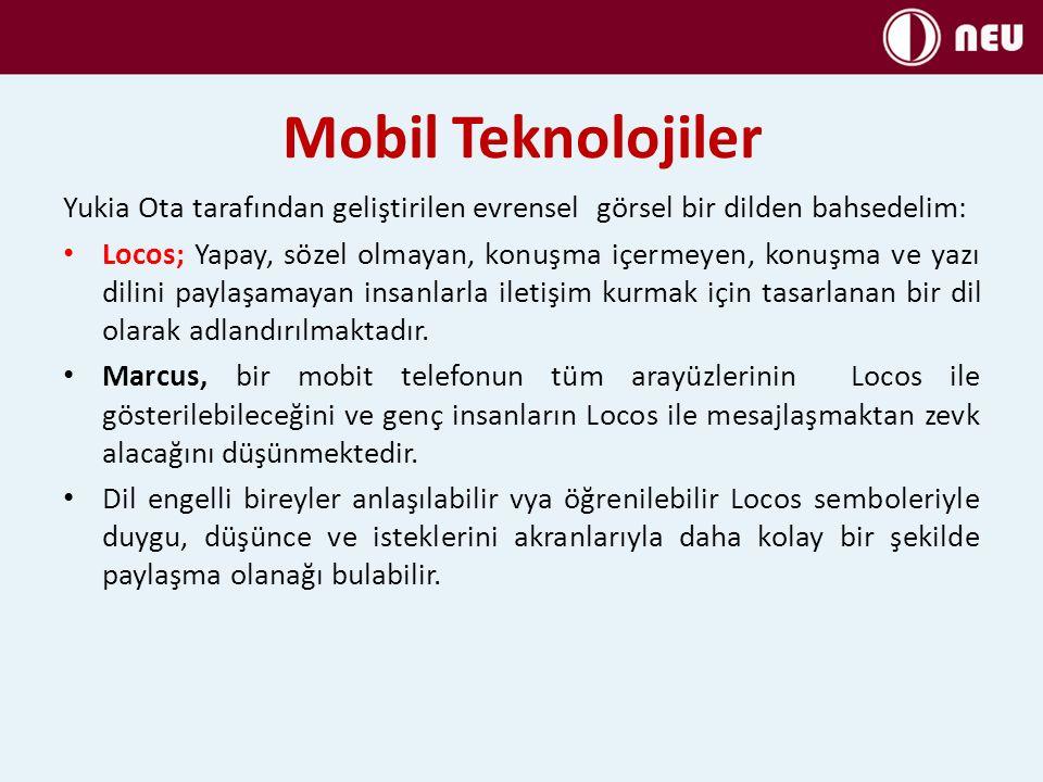 Mobil Teknolojiler Yukia Ota tarafından geliştirilen evrensel görsel bir dilden bahsedelim: Locos; Yapay, sözel olmayan, konuşma içermeyen, konuşma ve