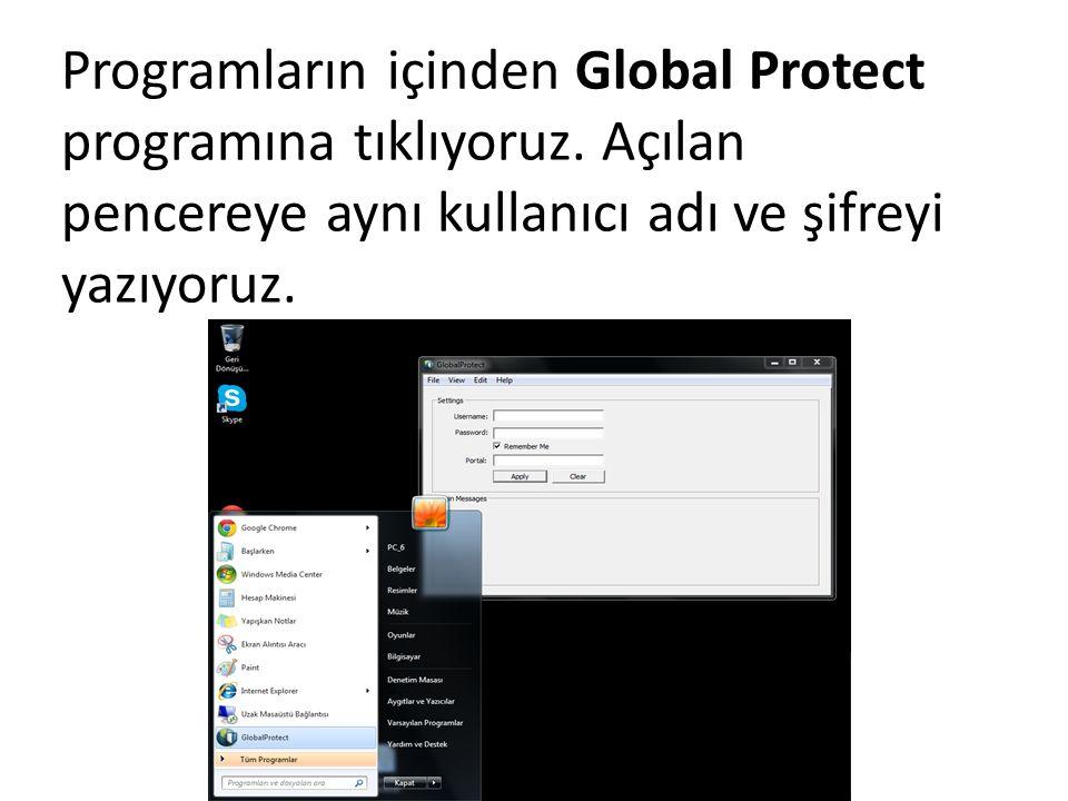 Programların içinden Global Protect programına tıklıyoruz.