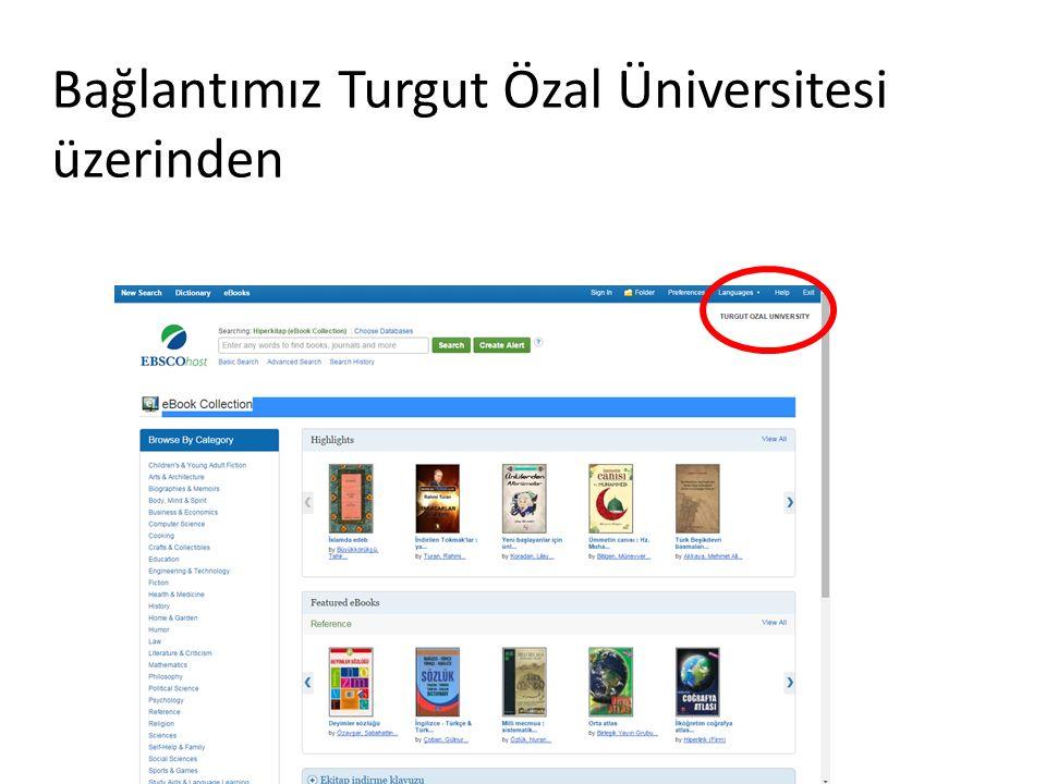 Bağlantımız Turgut Özal Üniversitesi üzerinden