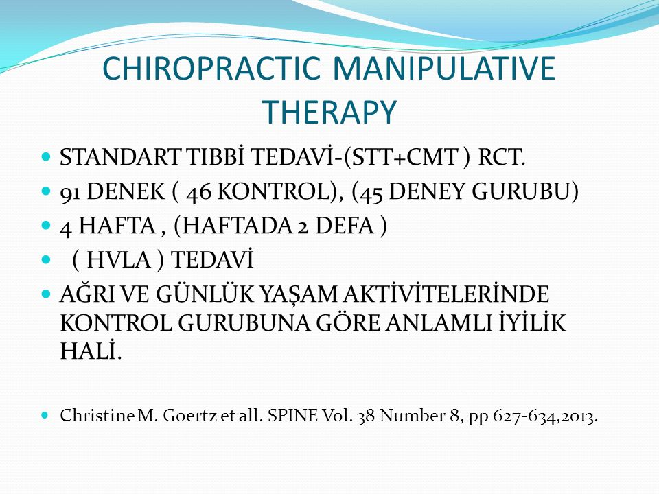 CHIROPRACTIC MANIPULATIVE THERAPY STANDART TIBBİ TEDAVİ-(STT+CMT ) RCT. 91 DENEK ( 46 KONTROL), (45 DENEY GURUBU) 4 HAFTA, (HAFTADA 2 DEFA ) ( HVLA )