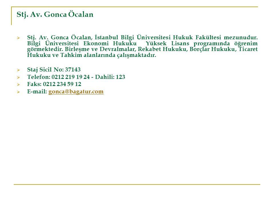 Stj. Av. Gonca Öcalan  Stj. Av. Gonca Öcalan, İstanbul Bilgi Üniversitesi Hukuk Fakültesi mezunudur. Bilgi Üniversitesi Ekonomi Hukuku Yüksek Lisans