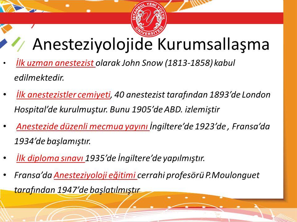 Anesteziyolojide Kurumsallaşma İlk uzman anestezist olarak John Snow (1813-1858) kabul edilmektedir. İlk anestezistler cemiyeti, 40 anestezist tarafın
