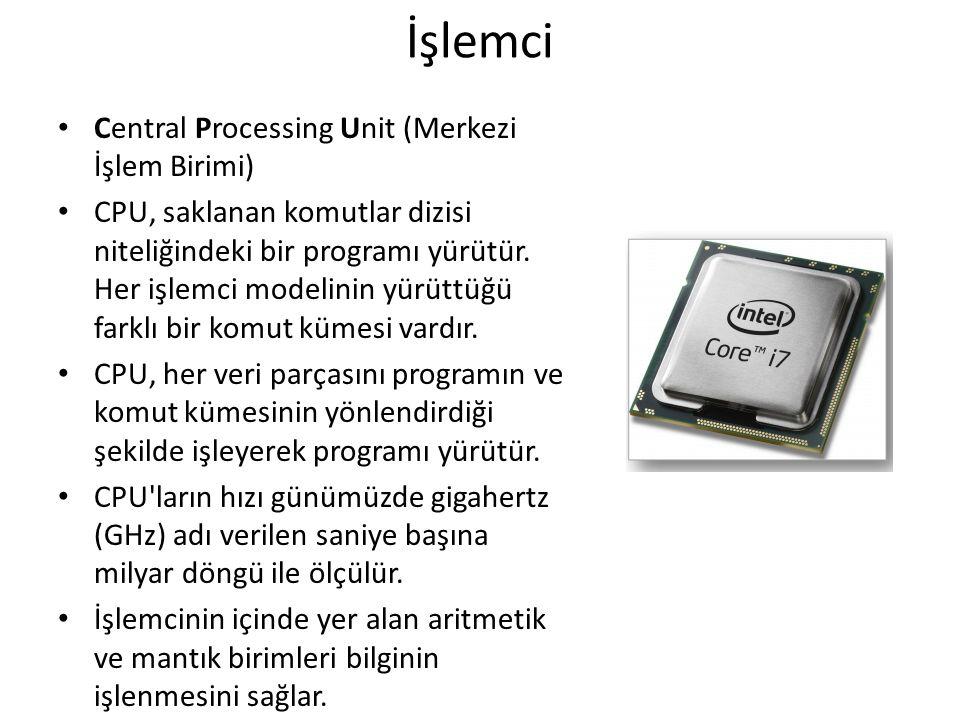 İşlemci Central Processing Unit (Merkezi İşlem Birimi) CPU, saklanan komutlar dizisi niteliğindeki bir programı yürütür. Her işlemci modelinin yürüttü