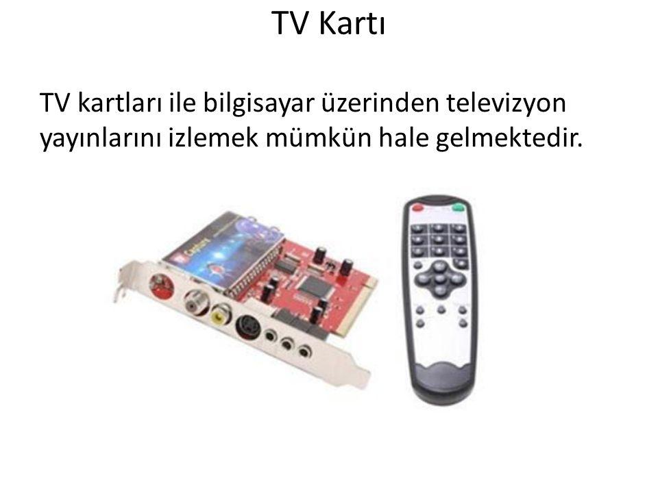 TV Kartı TV kartları ile bilgisayar üzerinden televizyon yayınlarını izlemek mümkün hale gelmektedir.