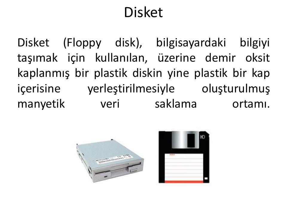 Disket Disket (Floppy disk), bilgisayardaki bilgiyi taşımak için kullanılan, üzerine demir oksit kaplanmış bir plastik diskin yine plastik bir kap içe