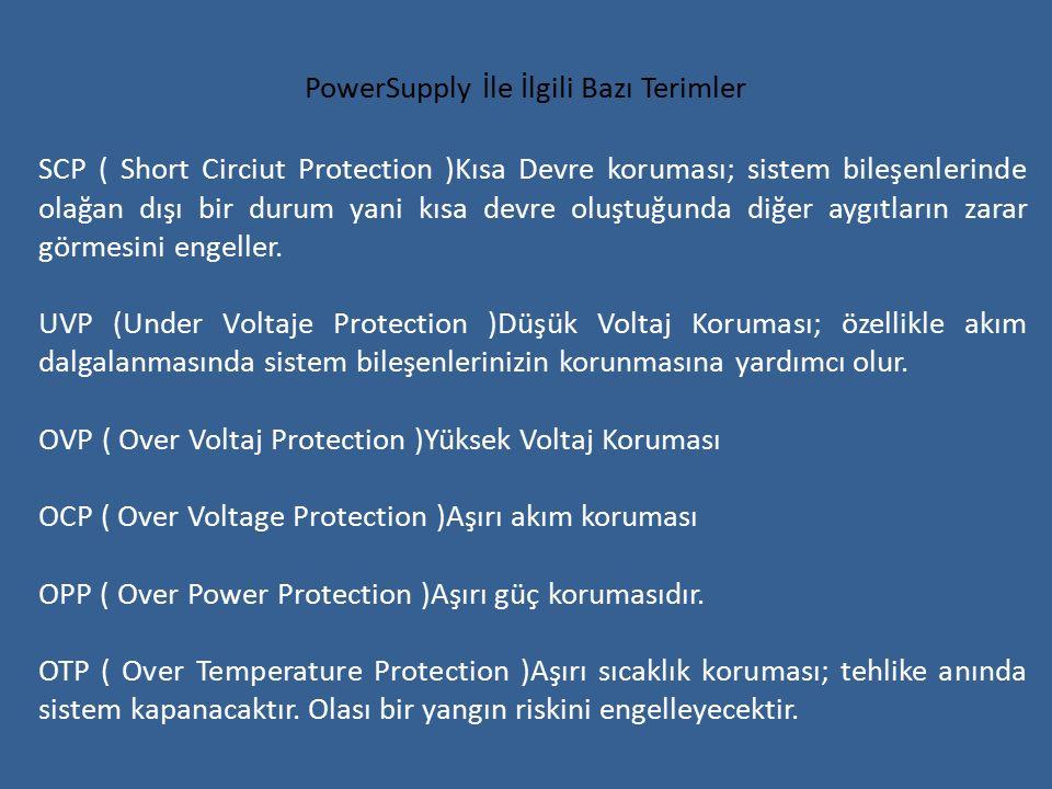 SCP ( Short Circiut Protection )Kısa Devre koruması; sistem bileşenlerinde olağan dışı bir durum yani kısa devre oluştuğunda diğer aygıtların zarar görmesini engeller.