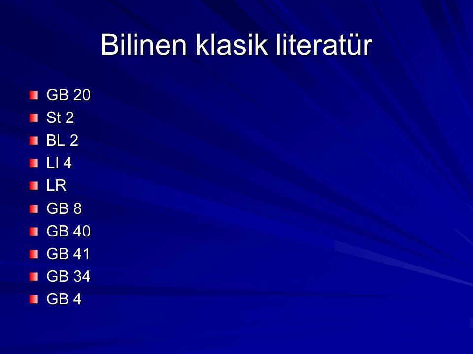 Bilinen klasik literatür GB 20 St 2 BL 2 LI 4 LR GB 8 GB 40 GB 41 GB 34 GB 4