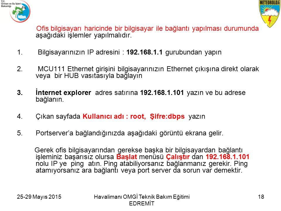 25-29 Mayıs 2015Havalimanı OMGİ Teknik Bakım Eğitimi EDREMİT 18 Ofis bilgisayarı haricinde bir bilgisayar ile bağlantı yapılması durumunda aşağıdaki işlemler yapılmalıdır.